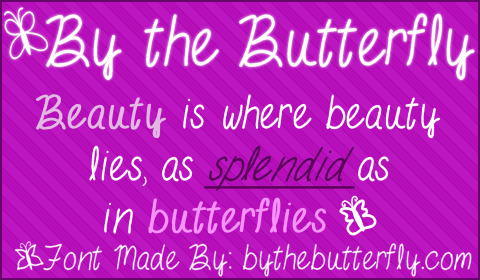 By the Butterfly font.