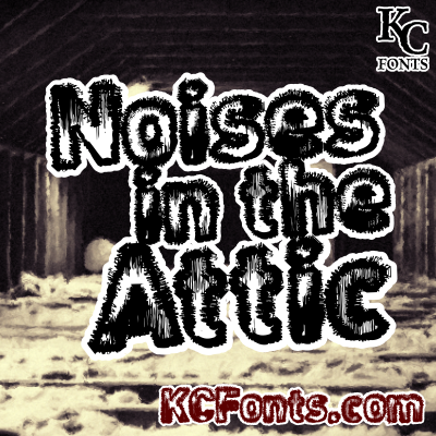 Noises in the Attic font.