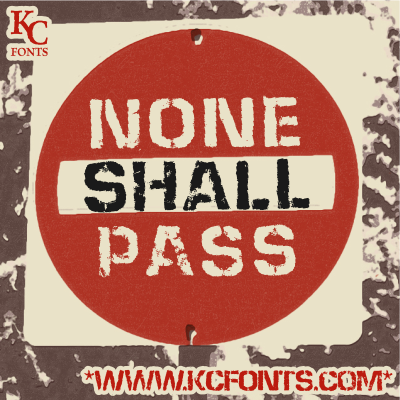 None Shall Pass font.