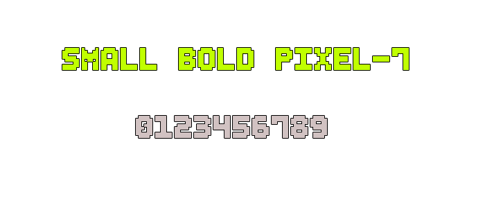 Small Bold Pixel-7 font.